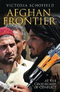 Afghan Frontier: At the Crossroads of Conflict