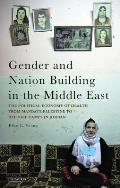 Gender and Nation Building in the Middle East: The Political Economy of Health from Mandate Palestine to Refugee Camps in Jordan