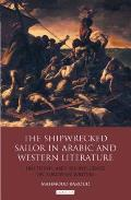 The Shipwrecked Sailor in Arabic and Western Literature: Ibn Tufayl and His Influence on European Writers