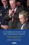 Library of International Relations #53: US Foreign Policy in the European Media: Framing the Rise and Fall of Neoconservatism Cover