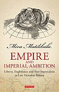 Empire and Imperial Ambition (Library of Victorian Studies)
