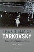 Cinema of Tarkovsky Labyrinths of Space & Time