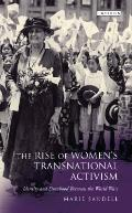 The Rise of Women's International Activism: Identity and Sisterhood Between the World Wars (International Library of Twentieth Century History)