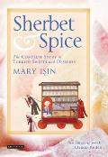 Sherbet &amp; Spice: The Complete Story of Turkish Sweets and Desserts Cover