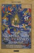 The Night Journey and Ascension in Islam: The Reception of Religious Narrative in Sunni, Shi'i and Western Culture