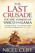 Last Crusade The Epic Voyages of Vasco da Gama