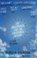 36 Arguments for the Existence of God: A Work of Fiction. Rebecca Goldstein