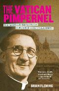Vatican Pimpernel: the Wartime Exploits of Monsignor Hugh O'flaherty