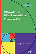 Chapters in Mathematics. from Pi to Pell