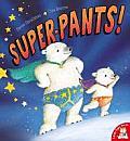 Super Pants!