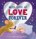 With Lots of Love Forever - A Collection of Cosy Stories