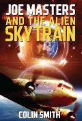 Joe Masters and the Alien Sky Train