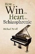 How to Win the Heart of a Schizophrenic