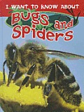 I Want to Know about Bugs and Spiders (I Want to Know about)