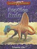 Reptiles Rule: Triassic Life