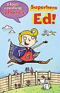 Superhero Ed! (I Love Reading Phonics: Level 6)