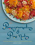 Pomegranates & Pine Nuts A Stunning Collection of Lebanese Moroccan & Persian Recipes