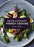 Daniel Galmiches Revolutionary French Cooking