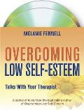 Overcoming Low Self-esteem: Talks With Your Therapist