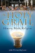 Brief History Of The Holy Grail History Myth Religion