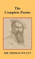 The Complete Poems of Thomas Wyatt