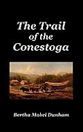 The Trail of the Conestoga