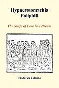 Hypnerotomachia Poliphili: The Strife of Love in a Dream (Paperback)
