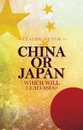 China Or Japan: Which Will Lead Asia?