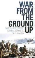 War From the Ground Up: Twenty-first Century Combat As Politics