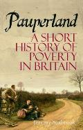 Pauperland: Poverty and the Poor in Britain