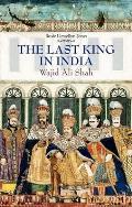 Last King in India: Wajid Ali Shah