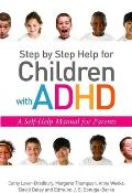 Step by Step Help for Children with ADHD: A Self-Help Manual for Children with ADHD