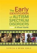 Early Identification of Autism Spectrum Disorders A Visual Guide