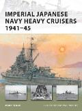Imperial Japanese Navy Heavy Cruisers 1941 1945