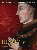 Command #08: Henry V: The Background, Strategies, Tactics and Battlefield Experiences of the Greatest Commanders of History