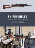 Weapon #6: Sniper Rifles: From the 19th to the 21st Century