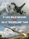 "Duel #35: F-105 Wild Weasel Vs Sa-2 ""Guideline"" Sam: Vietnam 1965-73"