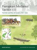Elite #185: European Medieval Tactics (1): The Fall and Rise of Cavalry 450-1260