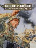 Force on Force Modern Wargaming Rules