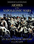 Armies of the Napoleonic Wars: An Illustrated History (General Military) Cover