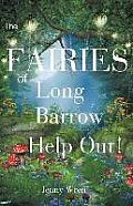 The Fairies of Long Barrow Help Out!