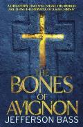 Bones of Avignon: a Body Farm Thriller
