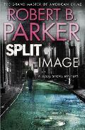 Split Image. Robert B. Parker