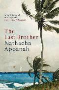 The Last Brother. Nathacha Appanah