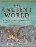 The Ancient World: A Guide to History's Great Civilizations from Mesopotamia to the Incas. John Haywood