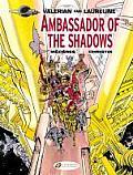 Ambassador of the Shadows Valerian Volume 6