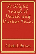 A Slight Touch of Death and Darker Tales
