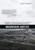 Mountain Justice Homegrown Resistance to Mountaintop Removal for the Future of Us All