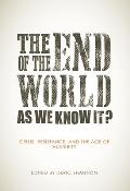 The End of the World as We Know It?: Crisis, Resistance, and the Age of Austerity