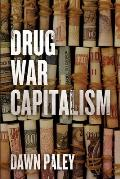 Drug War Capitalism